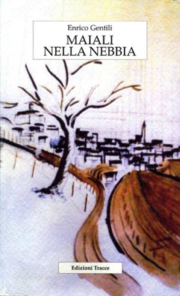 Maiali nella Nebbia di Enrico Gentili